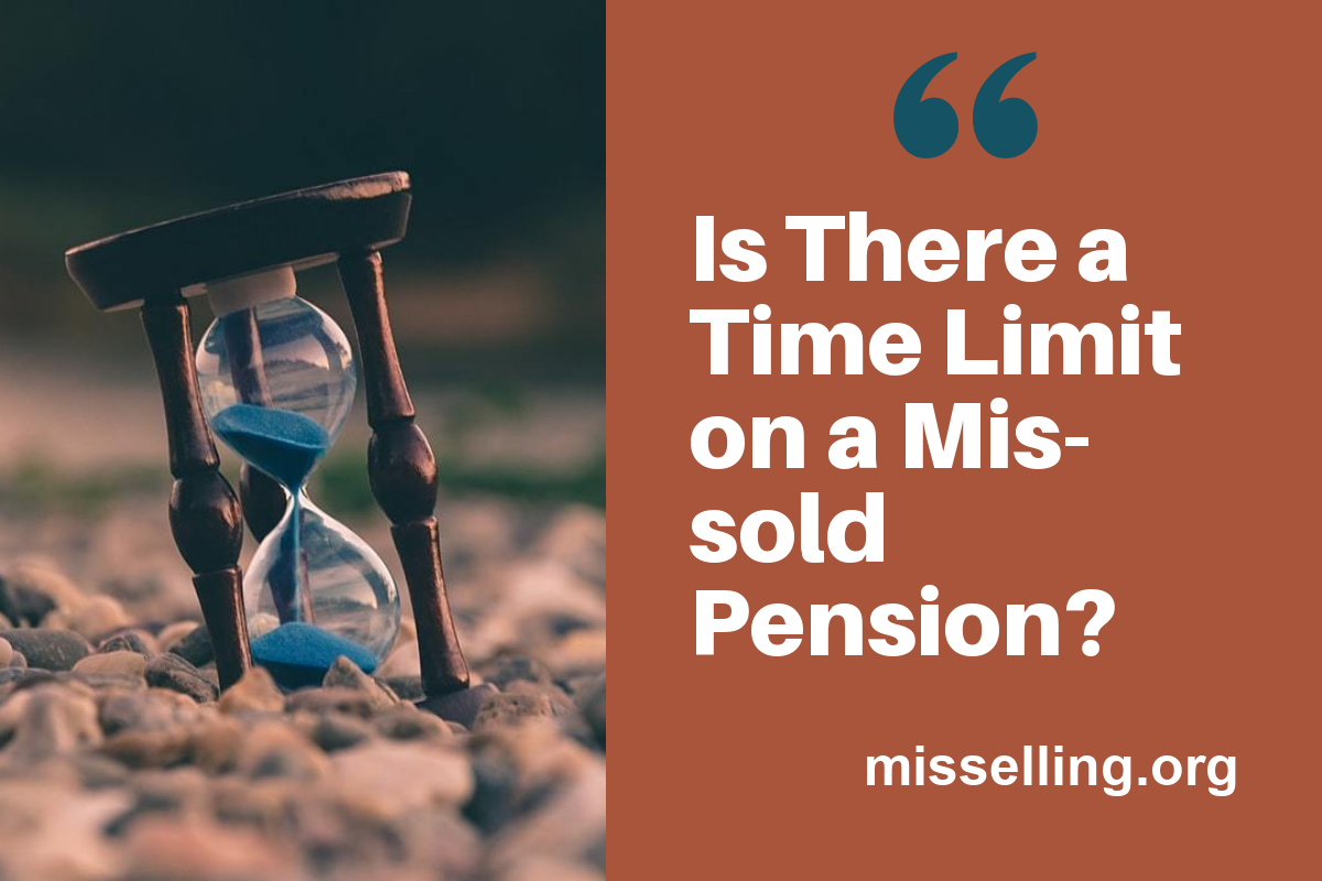 is there a time limit on a mis-sold pension