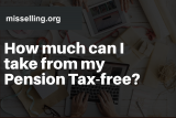 How much can I take from my Pension Tax-free?
